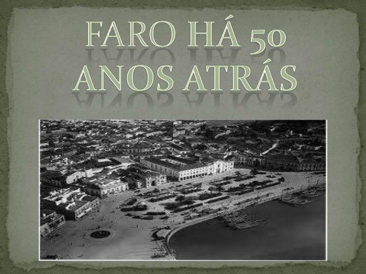 Faro há 50 anos atrás <br />