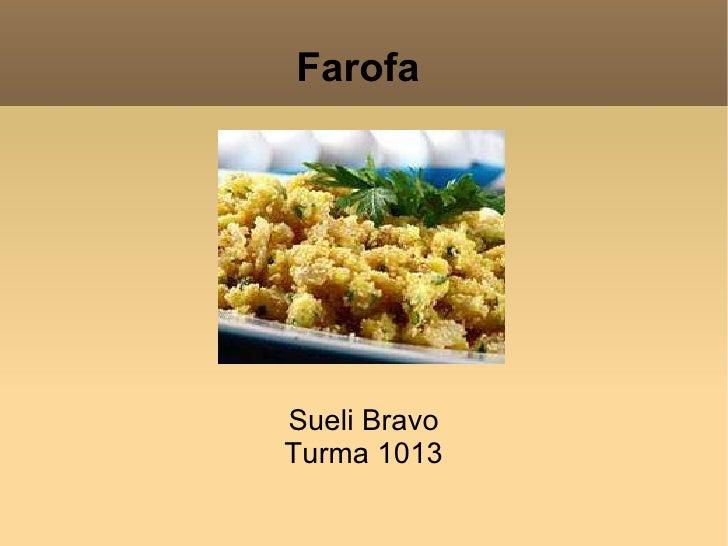 Farofa  Sueli Bravo Turma 1013