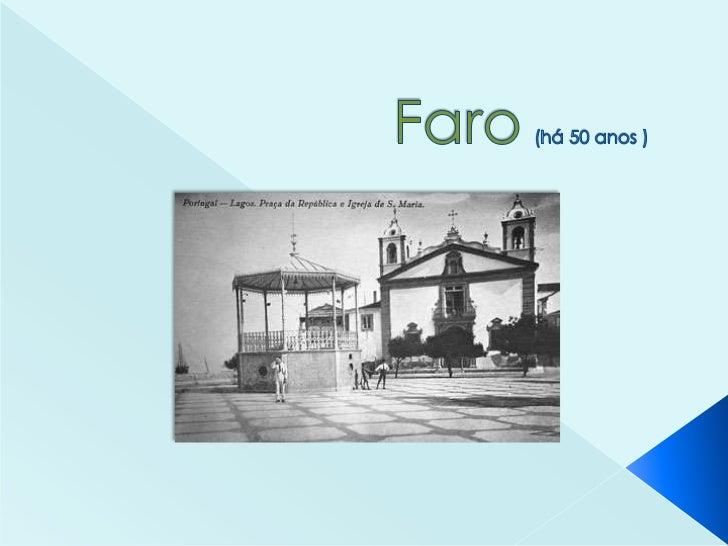 Faro(há 50 anos )<br />