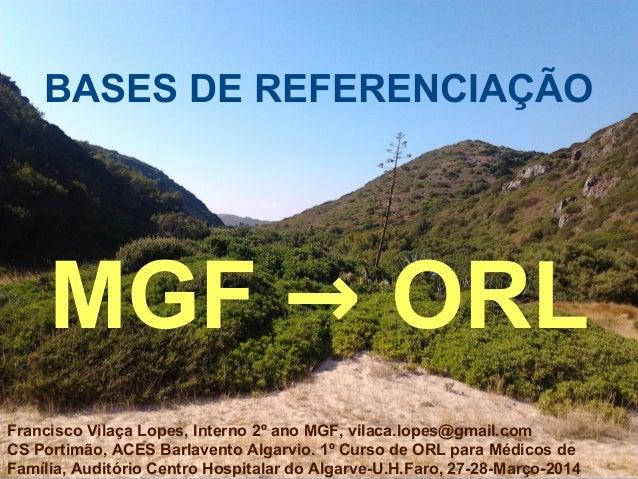 Francisco Vilaça Lopes, Interno 2º ano MGF, vilaca.lopes@gmail.com CS Portimão, ACES Barlavento Algarvio. 1º Curso de ORL ...