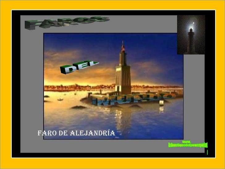 Faro de Alejandría www. laboutiquedelpowerpoint. com FAROS DEL MUNDO