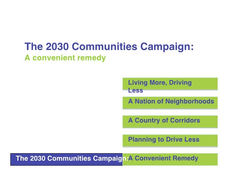 The 2030 Communities Campaign:   A convenient remedy                                 Living More, Driving                 ...