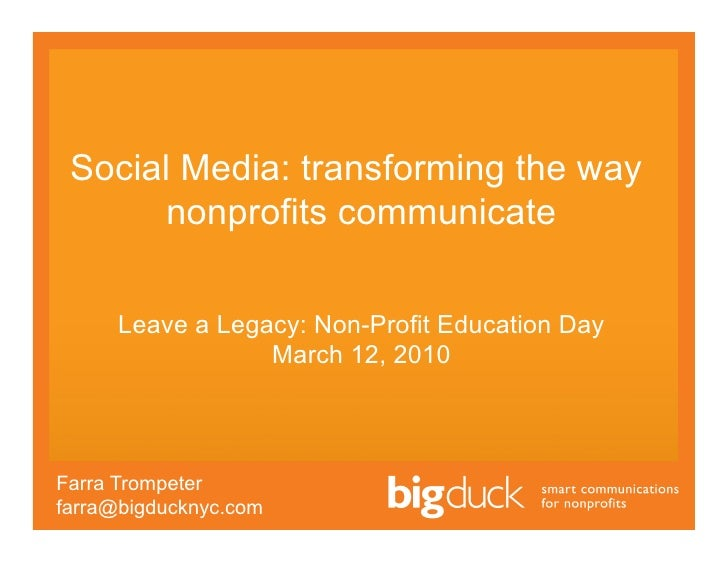 Social Media: transforming the way        nonprofits communicate       Leave a Legacy: Non-Profit Education Day           ...