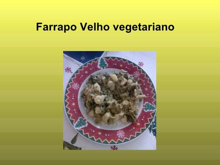 Farrapo Velho vegetariano