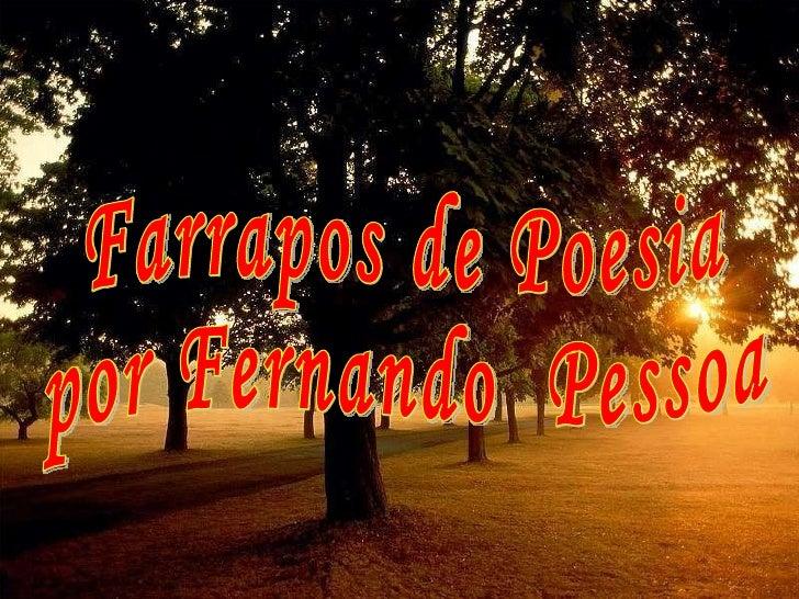 Farrapos de Poesia  por Fernando  Pessoa