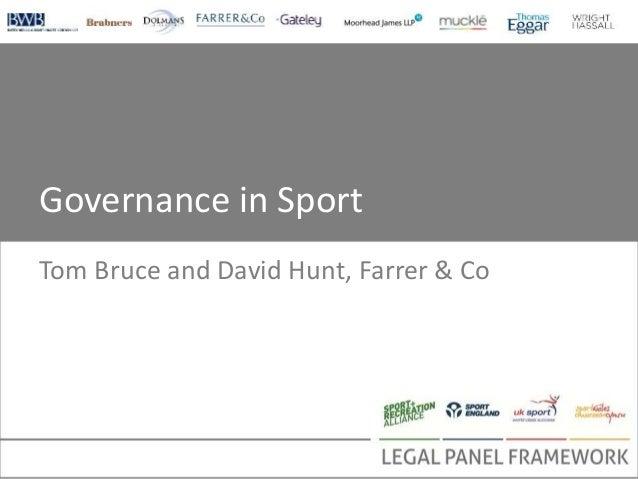 Governance in Sport Tom Bruce and David Hunt, Farrer & Co