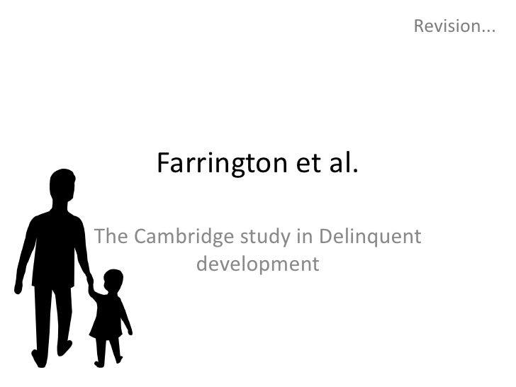 Farrington et al. <br />The Cambridge study in Delinquent development<br />Revision... <br />
