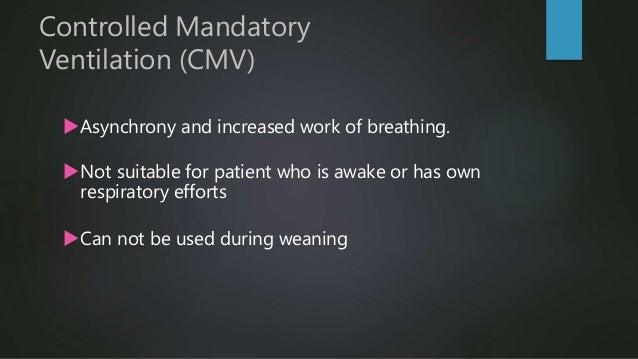 Controlled mandatory Ventilation (CMV) – Volume Controlled