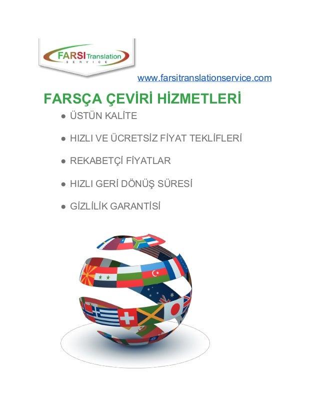 www.farsitranslationservice.com FARSÇAÇEVİRİHİZMETLERİ ● ÜSTÜNKALİTE ● HIZLIVEÜCRETSİZFİYATTEKLİFLERİ ● REKABE...