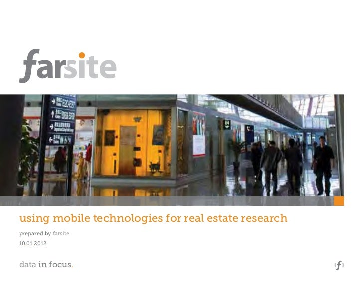 using mobile technologies for real estate researchprepared by farsite10.01.2012data in focus.