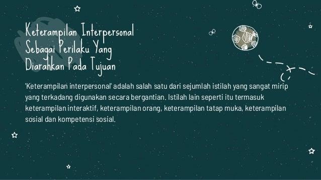 'Keterampilan interpersonal' adalah salah satu dari sejumlah istilah yang sangat mirip yang terkadang digunakan secara ber...