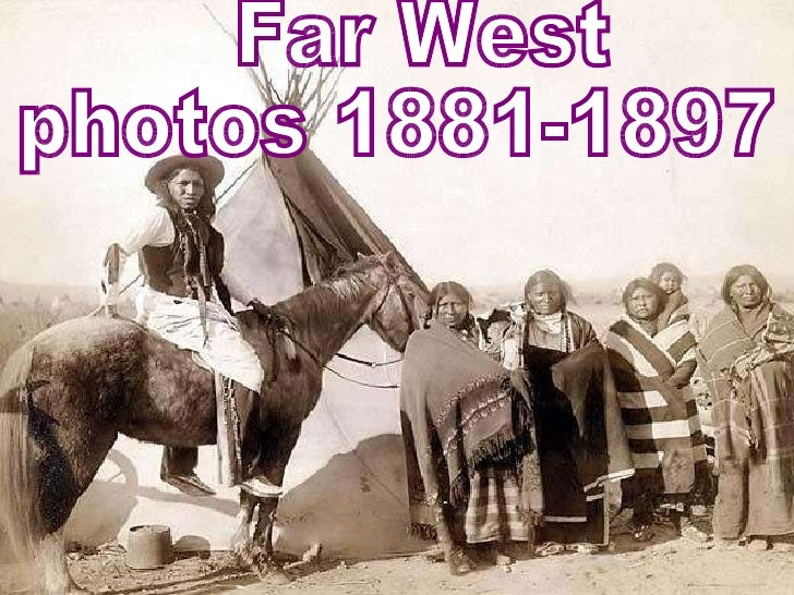 Far West photos 1881-1897