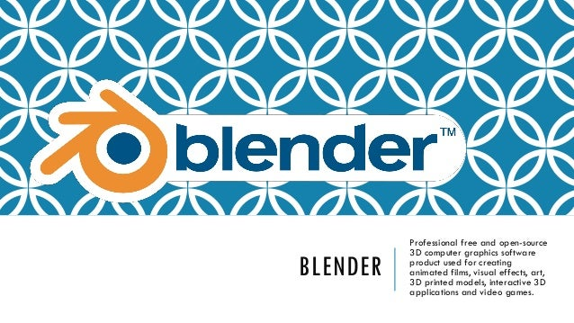 BLENDER Professional free and open-source 3D computer graphics software product used for creating animated films, visual e...