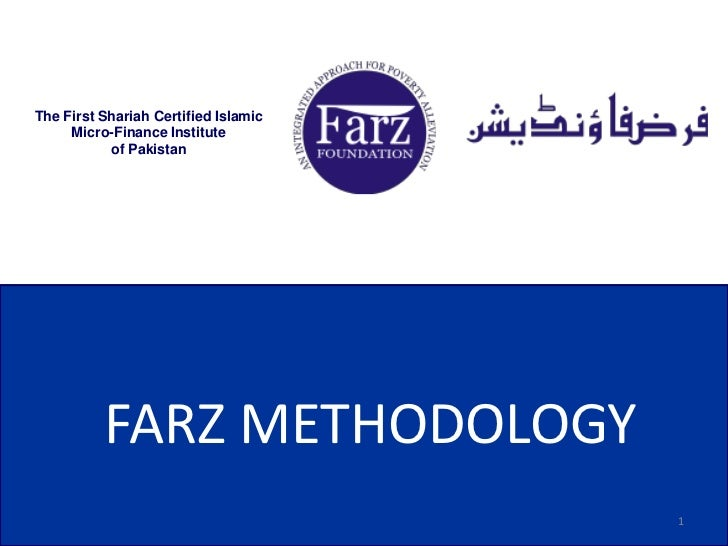The First Shariah Certified Islamic     Micro-Finance Institute           of Pakistan          FARZ METHODOLOGY           ...