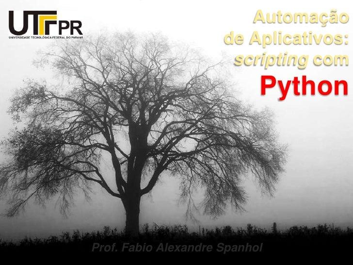 Automação de Aplicativos: Scripting com Python