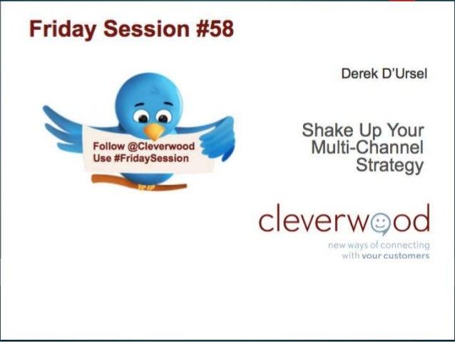 Shake up your multi- channel strategy tchin-tchin ! DEREK D'URSEL