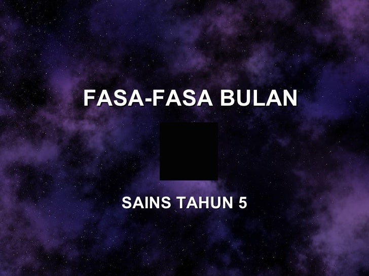 FASA-FASA BULAN  SAINS TAHUN 5