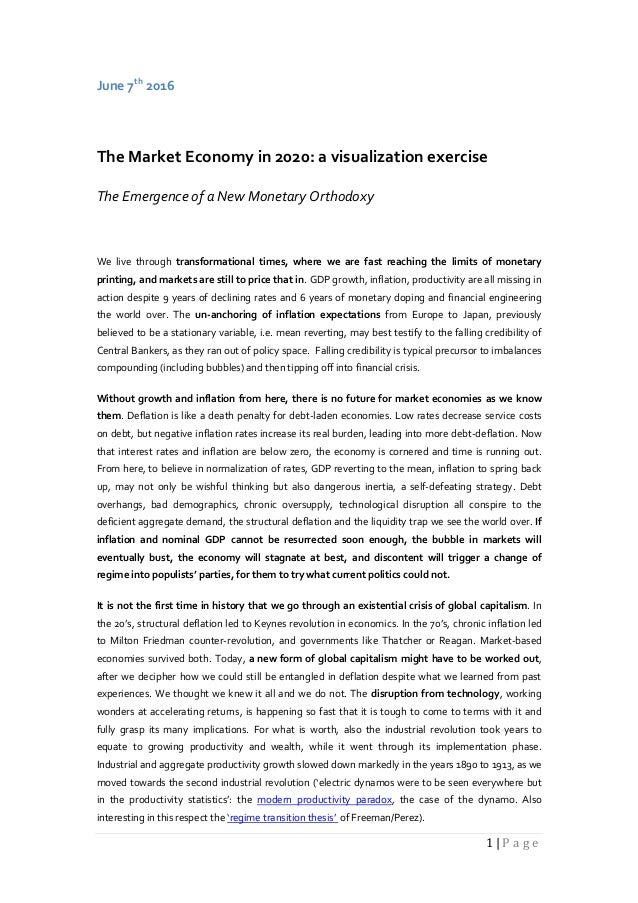 1 | P a g e June 7th 2016 The Market Economy in 2020: a visualization exercise The Emergence of a New Monetary Orthodoxy W...