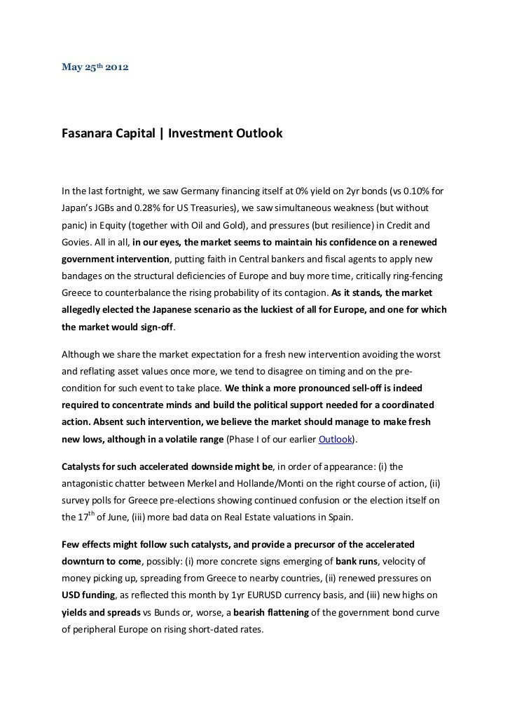 May 25th 2012Fasanara Capital | Investment OutlookIn the last fortnight, we saw Germany financing itself at 0% yield on 2y...