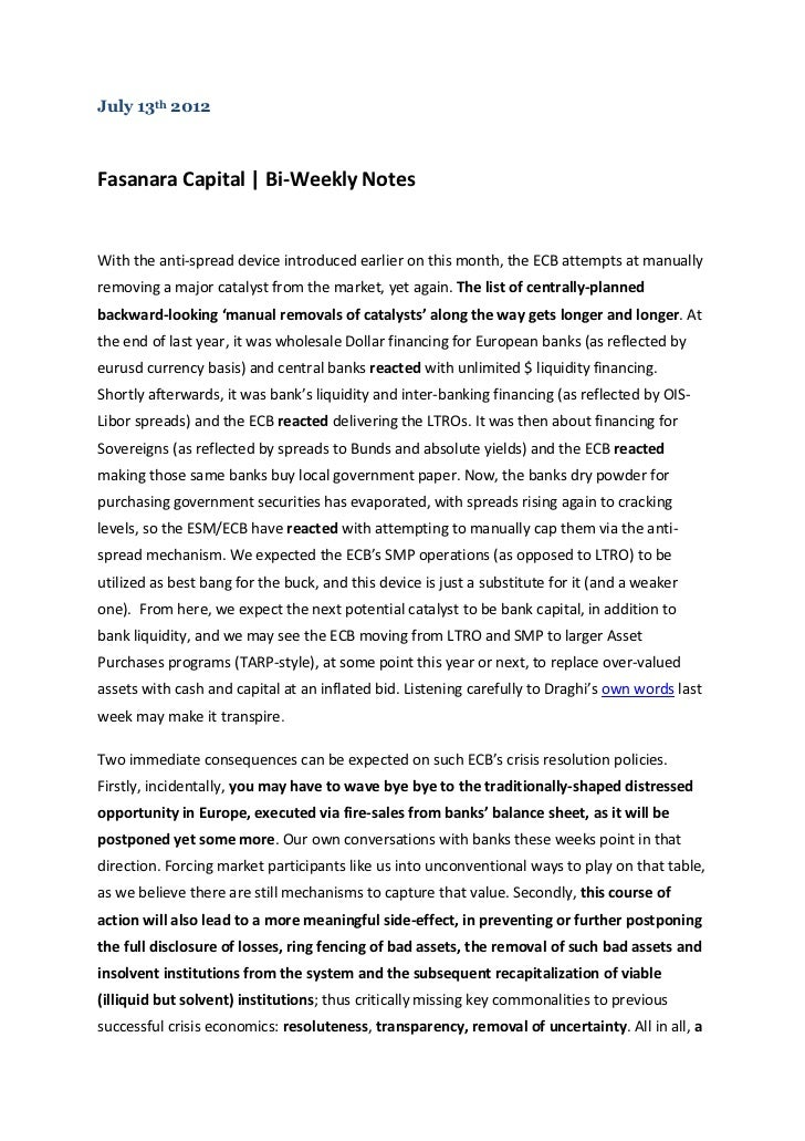 July 13th 2012Fasanara Capital | Bi-Weekly NotesWith the anti-spread device introduced earlier on this month, the ECB atte...