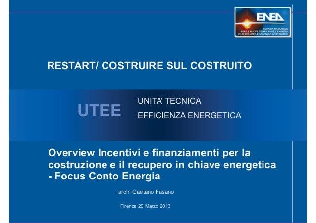 RESTART/ COSTRUIRE SUL COSTRUITO                     UNITA' TECNICA     UTEE            EFFICIENZA ENERGETICAOverview Ince...