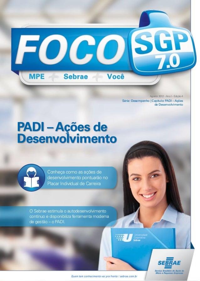 Agosto 2012 - Ano I - Edição 4Série: Desempenho | Capítulo: PADI – Açõesde DesenvolvimentoPADI –Ações deDesenvolvimentoCon...