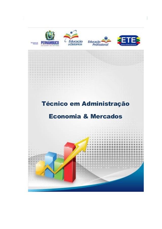 Técnico em AdministraçãoEconomia & MercadosTécnico em AdministraçãoEconomia & Mercados