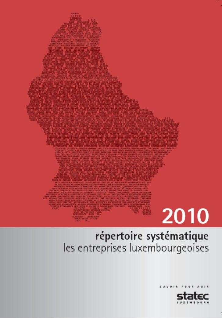 Au Luxembourg, le STATEC est responsable de la classification desentreprises par activité économique. Des informations sur...