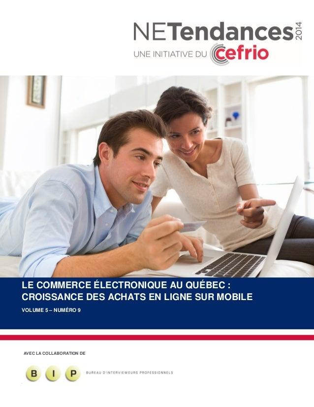 © 2015, CEFRIO | NETENDANCES | LE COMMERCE ÉLECTRONIQUE AU QUÉBEC : LE COMMERCE ÉLECTRONIQUE AU QUÉBEC : CROISSANCE DES AC...