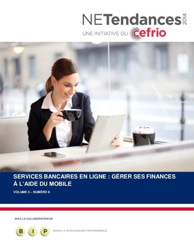 © 2015, CEFRIO | NETENDANCES | SERVICES BANCAIRES EN LIGNE : GÉRER SES FINANCES À L'AIDE DU MOBILE | 1 AVEC LA COLLABORATI...