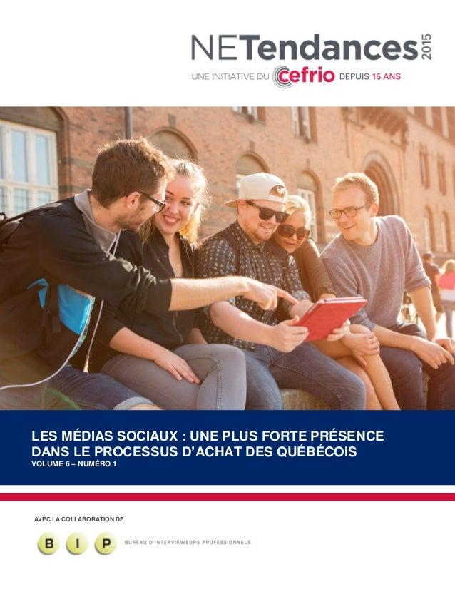 AVEC LA COLLABORATION DE LES MÉDIAS SOCIAUX : UNE PLUS FORTE PRÉSENCE DANS LE PROCESSUS D'ACHAT DES QUÉBÉCOIS VOLUME 6 – N...