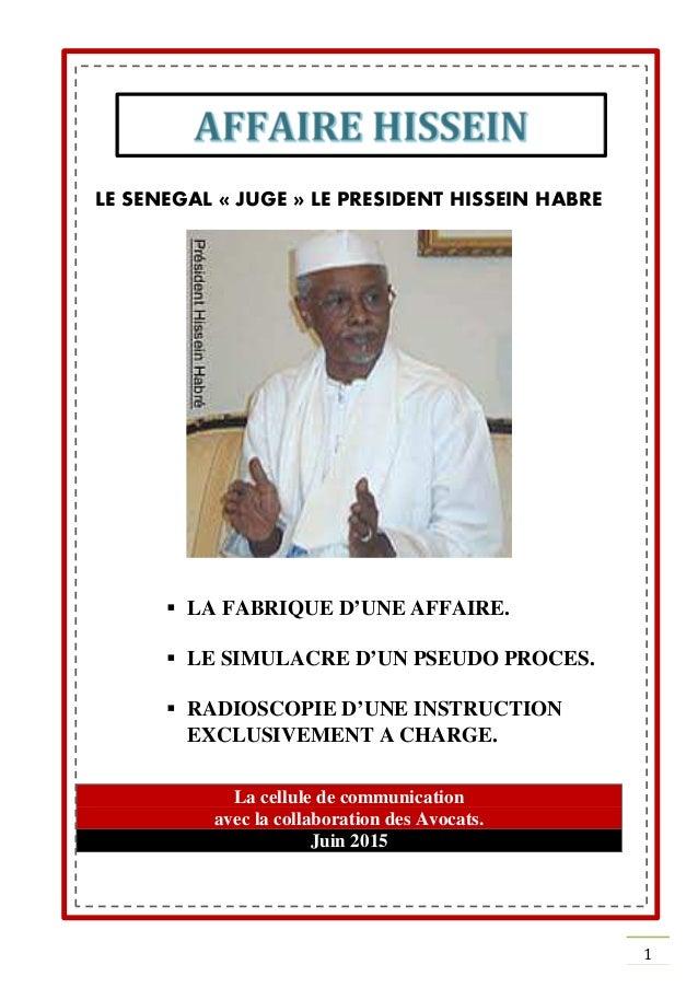 1 LE SENEGAL « JUGE » LE PRESIDENT HISSEIN HABRE LA FABRIQUE D'UNE AFFAIRE. LE SIMULACRE D'UN PSEUDO PROCES. RADIOSCOPIE D...
