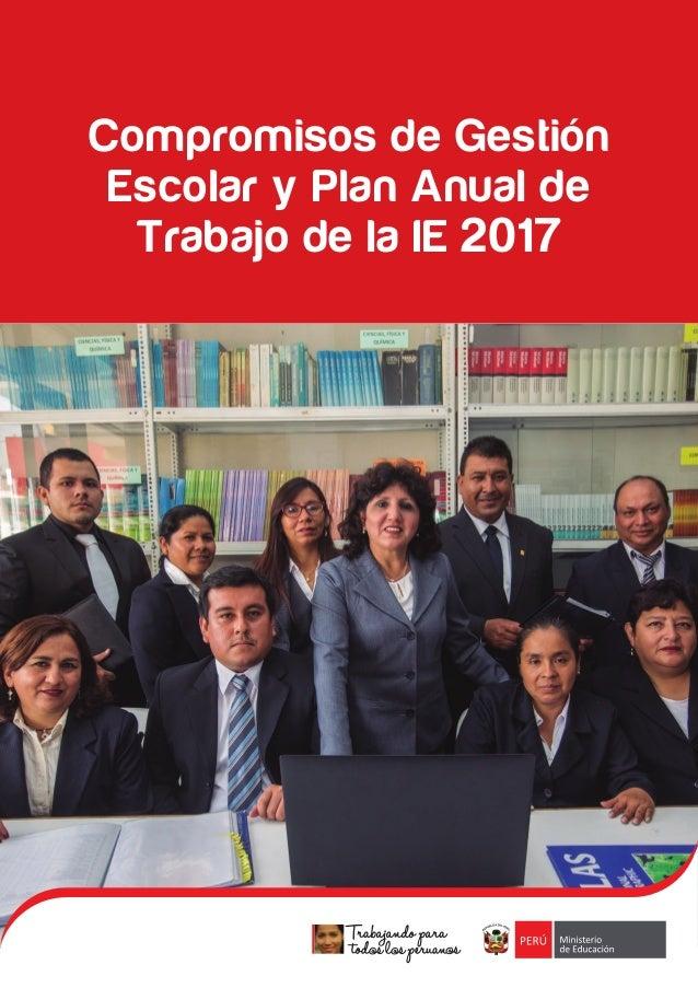Compromisos de Gestión Escolar y Plan Anual de Trabajo de la IE 2017