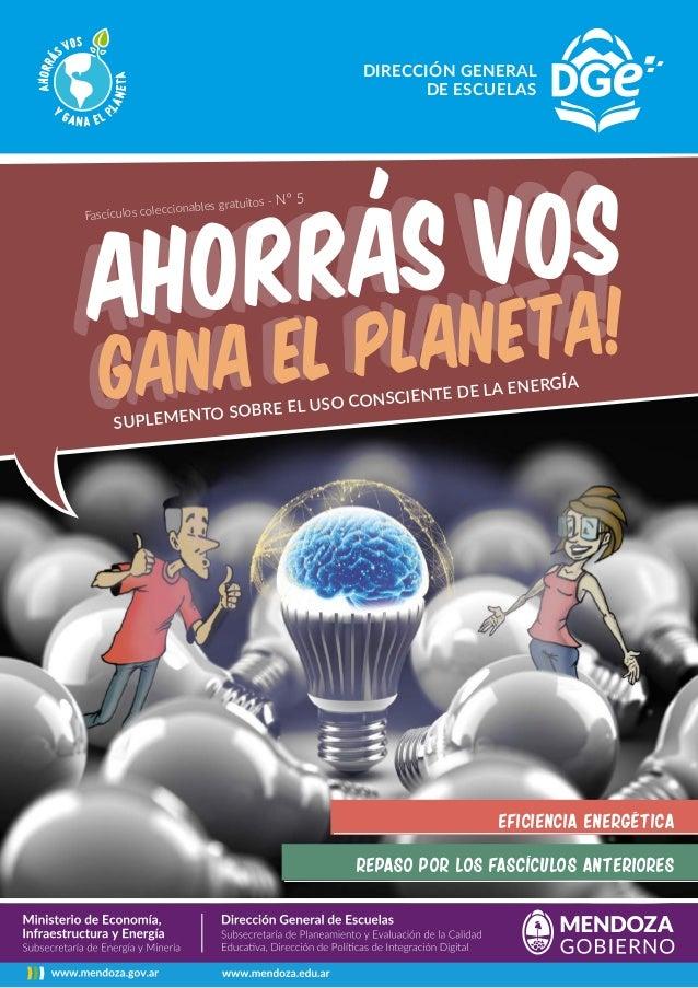 Fascículos coleccionables gratuitos - N° 5 DIRECCIÓN GENERAL DE ESCUELAS Ahorras vos gana el planeta!Ahorras vos gana el p...