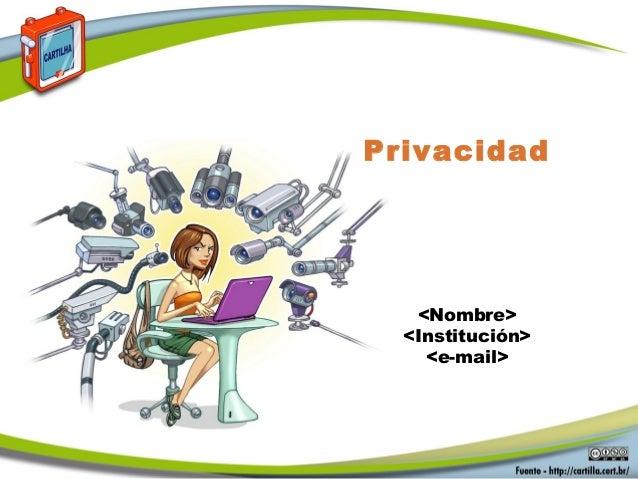 <Nombre> <Institución> <e-mail> Privacidad