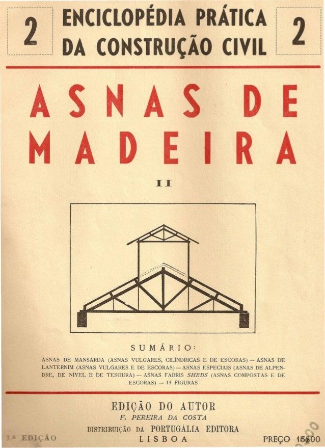2 EHCICLOPEDIA PRATICA  DA COHSTRUCAO CIVIL 2 ..~ . . . J  ASNAS DE  M A·D E I RA  ASNAS DE MANSARDA (ASNAS VULGARES, CILi...