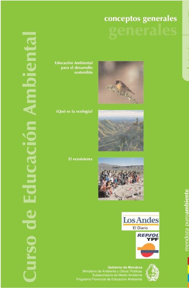 CursodeEducaciónAmbiental conceptos generales generales 1 El ecosistema Gobierno de Mendoza Ministerio de Ambiente y Obras...