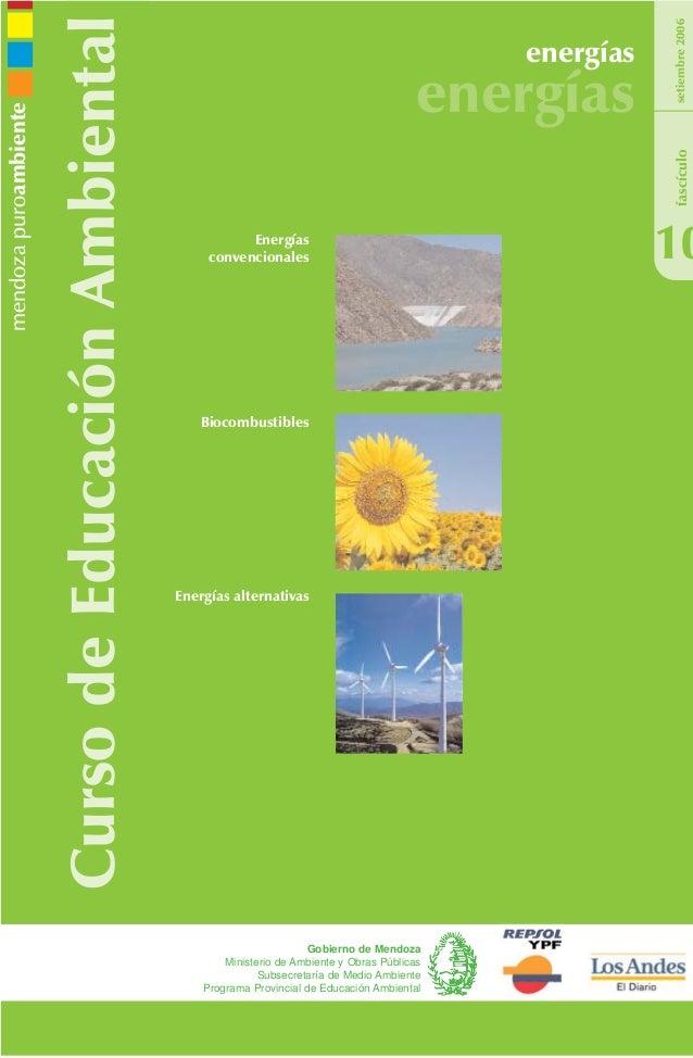 CursodeEducaciónAmbiental energías energías 10 setiembre2006 Gobierno de Mendoza Ministerio de Ambiente y Obras Públicas S...