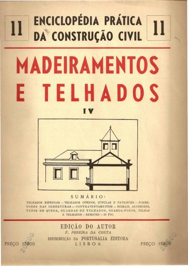 EHCICLOPEDIA PRATICA  ~AfiCONSTRUtAO .CIVIL  I ADEIRAMEHTOS  T EL H ADO  SUM A RIO:  TELHADOS ESPECIAIS - TELHADOS CONJCOS...
