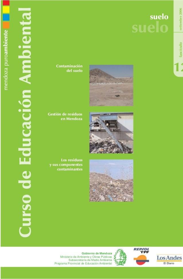CursodeEducaciónAmbiental suelo suelo 12 setiembre2006 Gobierno de Mendoza Ministerio de Ambiente y Obras Públicas Subsecr...