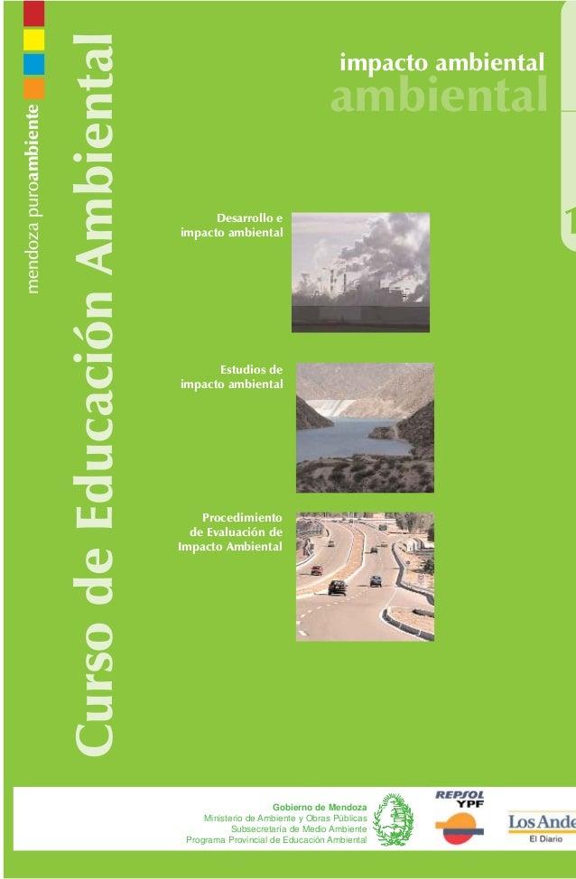 CursodeEducaciónAmbiental impacto ambiental ambiental 1 Gobierno de Mendoza Ministerio de Ambiente y Obras Públicas Subsec...