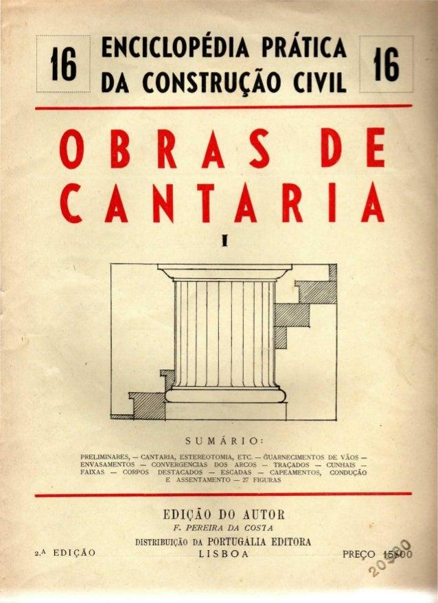 16 ENCICLOPÉDIA PRATICA  DA CONSTRUÇÃO CIVIL 16  O B R A S D E  C A N T A R I A  J J } l  S U M Á R I O :  PRELIMINARES, —...