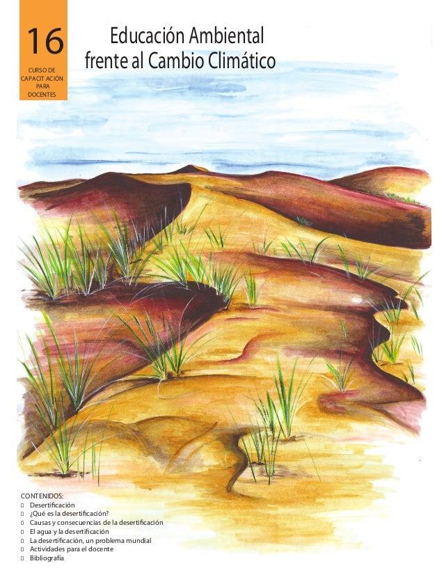 16 CONTENIDOS: � � ¿Qué es la desertificación? � Causas y consecuencias de la desertificación � El agua y la desertificaci...