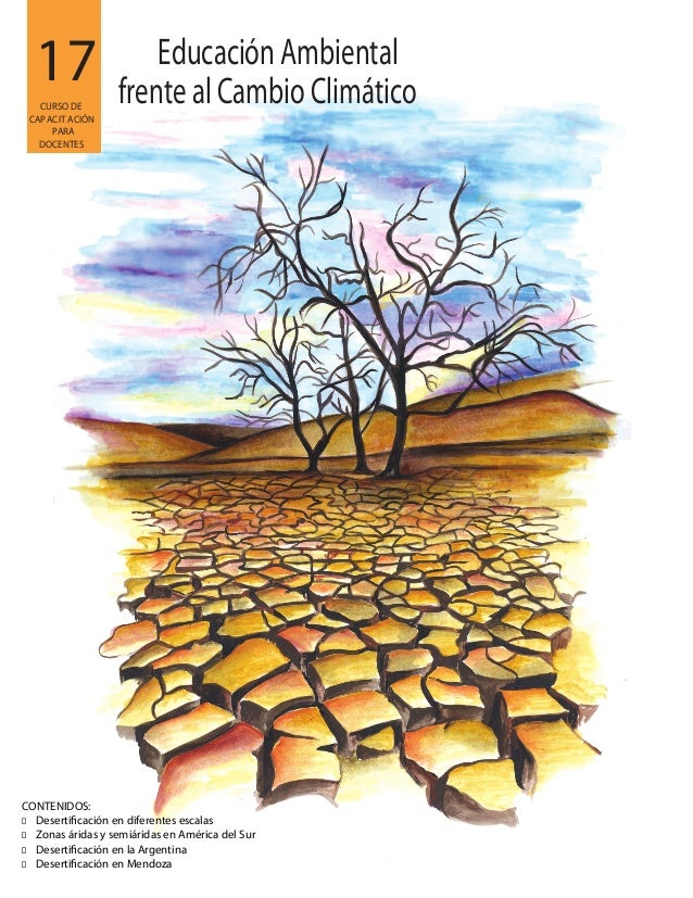 17 CONTENIDOS: � Desertificación en diferentes escalas � Zonas áridas y semiáridas en América del Sur � Desertificación en...