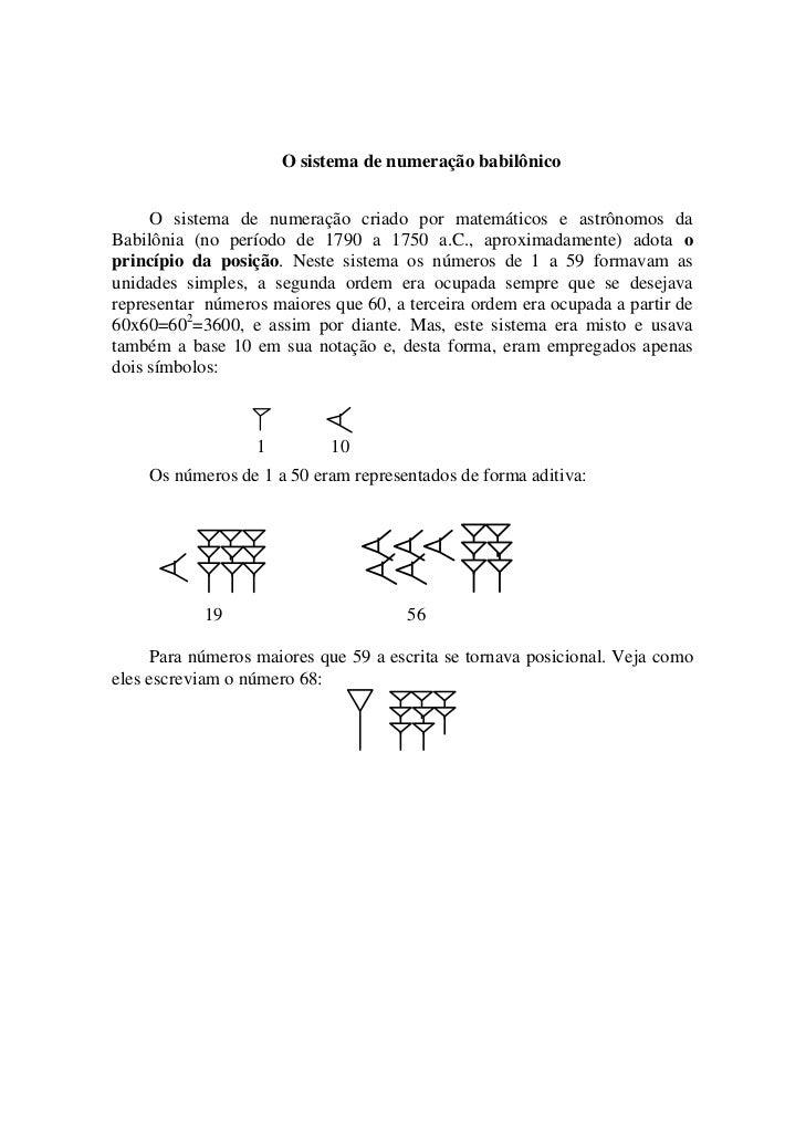 O sistema de numeração babilônico        O sistema de numeração criado por matemáticos e astrônomos da Babilônia (no perío...