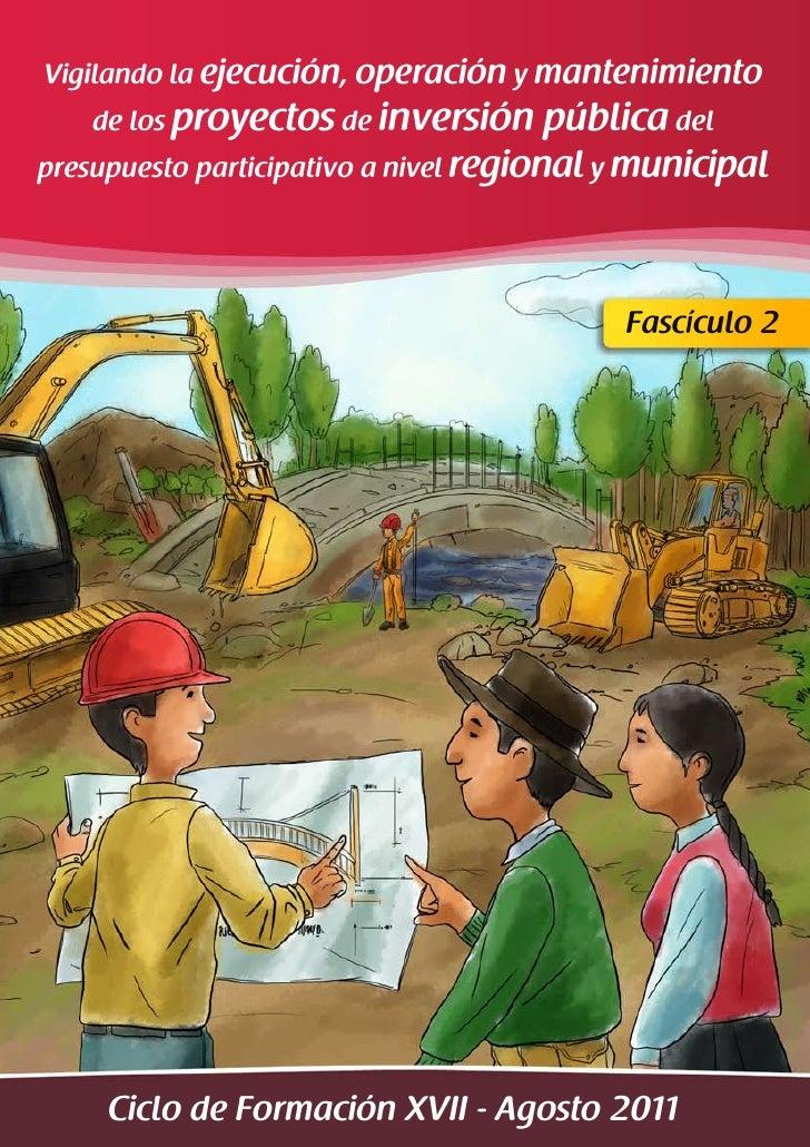 Vigilando la ejecución, operación y mantenimiento    de los proyectos de inversión       pública delpresupuesto participat...