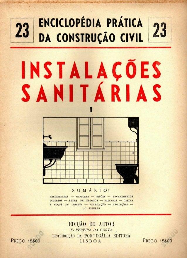 23 ENCICLOPÉDIA PRATICA  DA COKSTRUÇAO CIVIL 23  INSTALAÇÕES  S A N I T Á R I A S  S U M Á R I O :  PRELIMINARES — MANILHA...