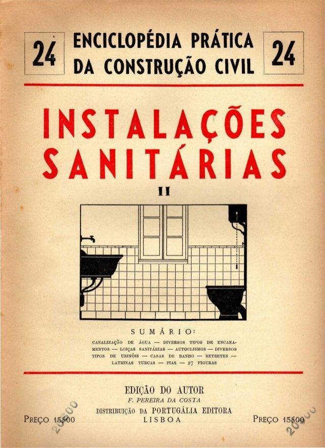 24 ENCICLOPÉDIA PRATICA  DA CONSTRUÇÃO CIVIL  INSTALAÇÕES  S A N I T Á R I A S ii  S U M Á R I O :  CANALIZAÇÃO DE AGUA — ...