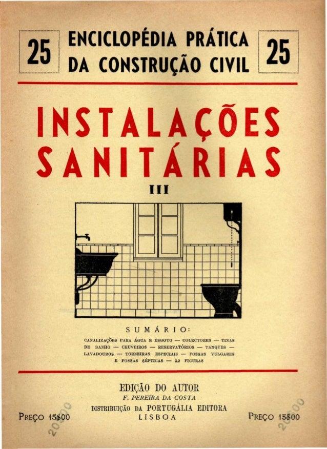 25 ENCICLOPÉDIA PRÁTICA  DA CONSTRUÇÃO CIVIL 25  INSTALAÇÕES  S A N I T Á R I A S  III  S U M Á R I O :  CANALIZAÇÕES PARA...