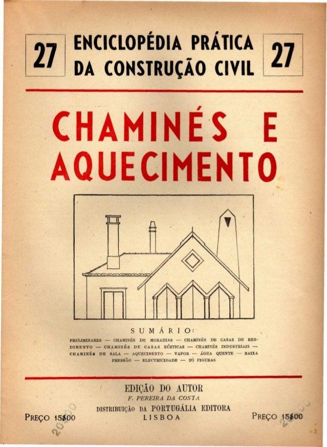 ENCICLOPÉDIA PRÁTICA  DA CONSTRUÇÃO CIVIL 9  CHAMINÉS E  AQUECIMENTO  S U M Á R I O :  PRELIMINARES — CHAMINÉS DE MORADIAS...